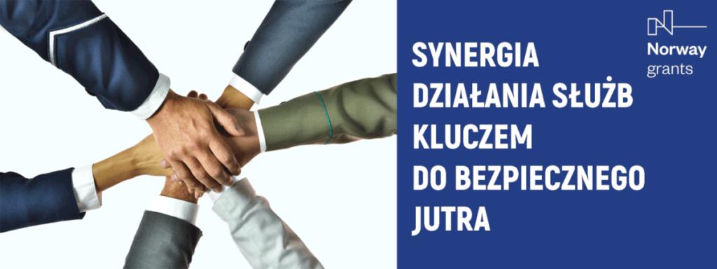 Synergia działania służb kluczem do bezpiecznego jutra - baner